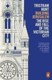 Building Jerusalem by Tristram Hunt