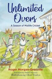 Unlimited Overs by Roger Morgan-Grenville