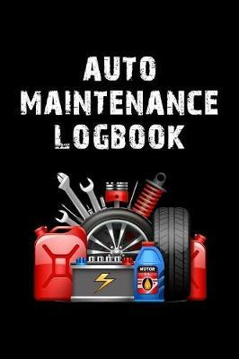 Auto Maintenance Logbook by Charles M Robinson image