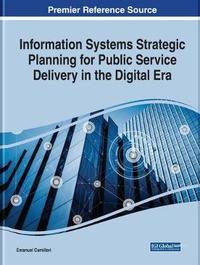 Information Systems Strategic Planning for Public Service Delivery in the Digital Era by Emanuel Camilleri