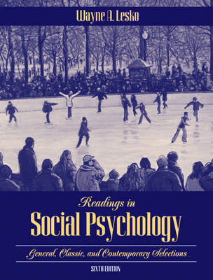 Readings in Social Psychology: General, Classic and Contemporary Selections by Wayne Lesko image