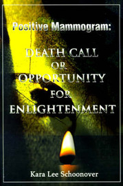Breast Cancer: Death Call or Enlightenment by Kara Lee Schoonover image