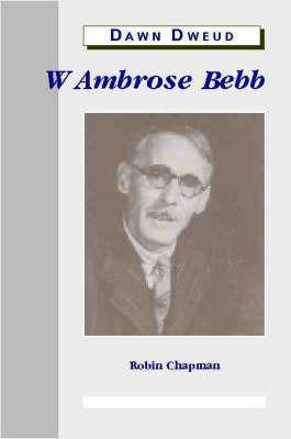 W.Ambrose Bebb by Robin Chapman