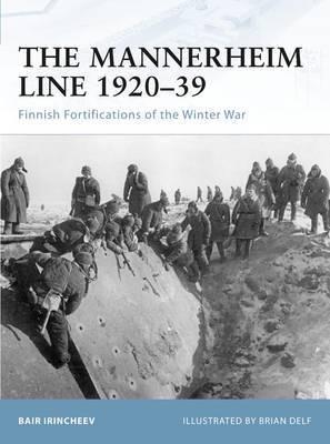 The Mannerheim Line 1920-39 by Bair Irincheev