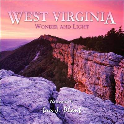 West Virginia Wonder and Light by Ian J Plant