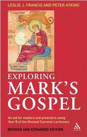 Exploring Mark's Gospel: An Aid for Readers and Preachers Using Year B of the Revised Common Lectionary by Leslie J Francis