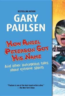 How Angel Peterson Got Name by Gary Paulsen