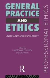 General Practice and Ethics by Christopher Dowrick image