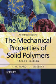 An Introduction to the Mechanical Properties of Solid Polymers by I.M. Ward