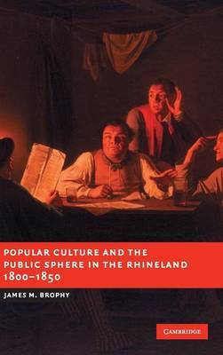 Popular Culture and the Public Sphere in the Rhineland, 1800-1850 image