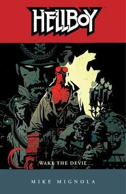 Hellboy: v. 2: Wake the Devil by Mike Mignola