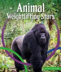 Animal Weightlifting Stars by Nancy Furstinger