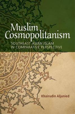 Muslim Cosmopolitanism by Khairudin Aljunied