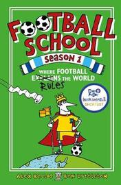 Football School Season 1: Where Football Explains the World by Alex Bellos