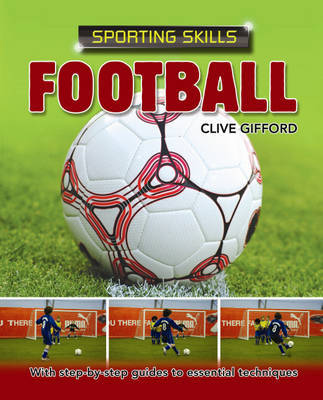 Sporting Skills: Football by Clive Gifford image