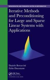 Iterative Methods and Preconditioning for Large and Sparse Linear Systems with Applications by Daniele Bertaccini