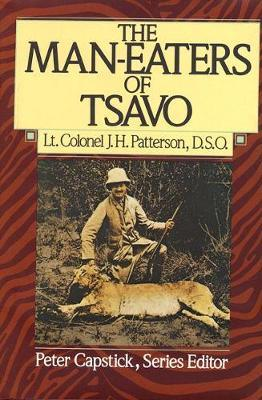 The Man-Eaters of Tsavo by J.M. Patterson