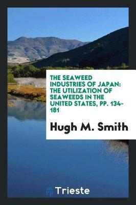 The Seaweed Industries of Japan by Hugh M Smith image