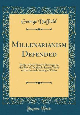Millenarianism Defended by George Duffield