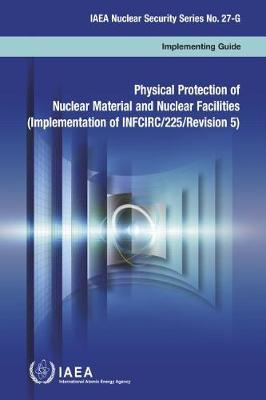 Physical Protection of Nuclear Material and Nuclear Facilities by Iaea