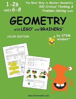 Geometry with Lego and Brainers Grades 1-2b Ages 6-8 Color Edition by LLC Stem Mindset