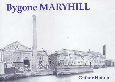 Bygone Maryhill by Guthrie Hutton image