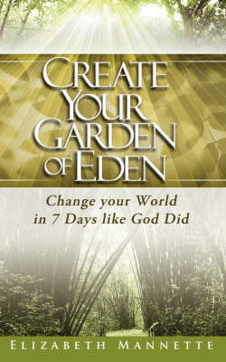 Create Your Garden of Eden by Elizabeth Mannette image