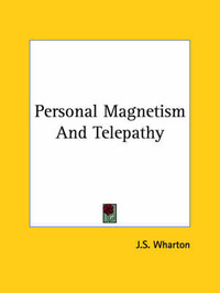 Personal Magnetism and Telepathy by J. S. Wharton