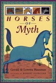 Horses of Myth by Gerald Hausman image