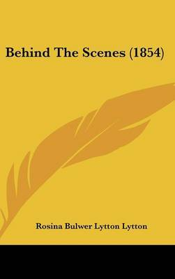 Behind The Scenes (1854) by Baroness Rosina Bulwer Lytton Lytton image