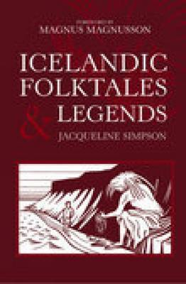 Icelandic Folktales and Legends by Jacqueline Simpson