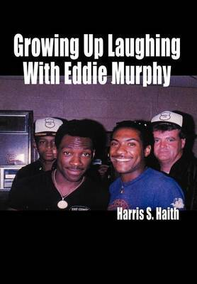 Growing Up Laughing with Eddie Murphy by Harris Haith image