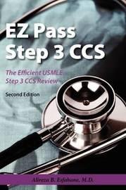 EZ Pass Step 3 CCS: The Efficient USMLE Step 3 CCS Review by Alireza B Esfahane