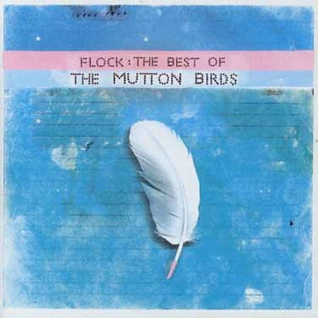 Flock-Best Of Mutton Birds by The Mutton Birds image