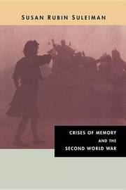 Crises of Memory and the Second World War by Susan R. Suleiman image