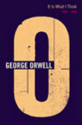It Is What I Think by George Orwell