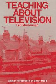 Teaching About Television by Len Masterman image