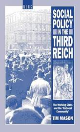 Social Policy in the Third Reich by Tim Mason