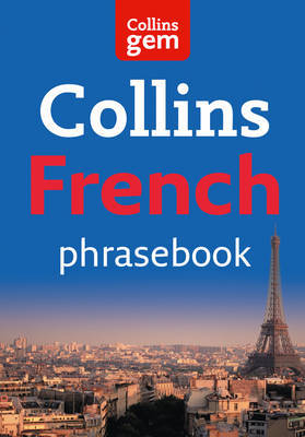 Collins Gem French Phrasebook and Dictionary by Collins Dictionaries