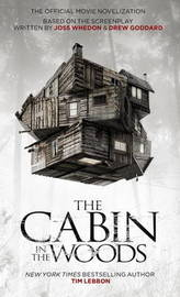 Cabin in the Woods - Official Movie Novelisation by Tim Lebbon