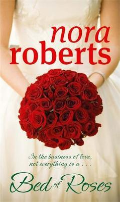 A Bed of Roses (Bride Quartet #2) by Nora Roberts