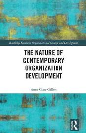 The Nature of Contemporary Organization Development by Anne-Clare Gillon