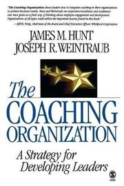 The Coaching Organization by James M. Hunt image