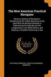 The New American Practical Navigator by Nathaniel Bowditch