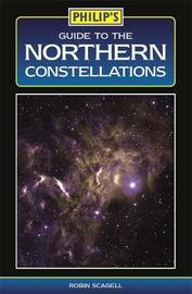 Philip's Guide to the Northern Constellations by Philip's Maps