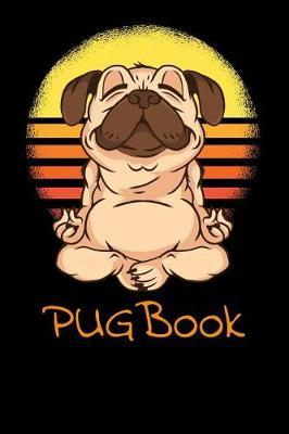 Pug Book by Defnot Notebooks