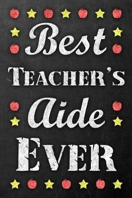 Best Teacher's Aide Ever by Mabe's Publishing