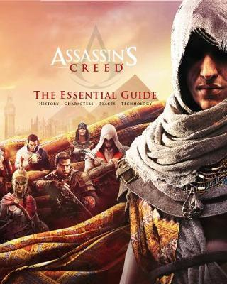 Assassin's Creed: The Essential Guide by Arin Murphy Hiscock