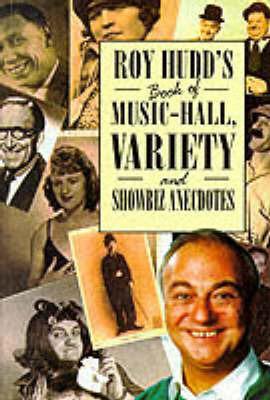 Roy Hudd's Book of Music-hall, Variety and Showbiz Anecdotes by Roy Hudd image