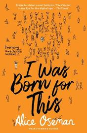I Was Born for This by Alice Oseman